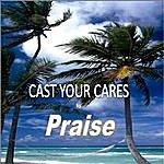 Praise Cast Your Cares