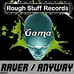 Gama Raver / Anyway