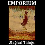 Emporium Magical Things (Single Mix)