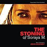 John Debney The Stoning Of Soraya M. (Original Motion Picture Soundtrack)