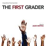 Alex Heffes The First Grader (Original Motion Picture Soundtrack)