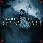 Francis Cabrel Samedi Soir Sur La Terre (Remastered)