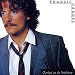 Francis Cabrel Quelqu'un De L'intérieur (Remastered)