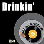Off The Record Drinkin'