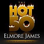 Elmore James The Hot 50 - Elmore James