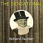 Richard Tauber The Sensational Richard Tauber