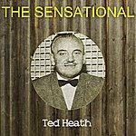 Ted Heath The Sensational Ted Heath