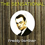 Freddy Gardner The Sensational Freddy Gardner