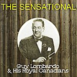Guy Lombardo The Sensational Guy Lombardo His Royal Canadians