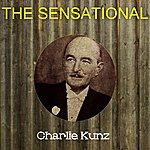 Charlie Kunz The Sensational Charlie Kunz
