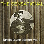 Uncle Dave Macon The Sensational Uncle Dave Macon Vol 03