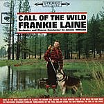 Frankie Laine Call Of The Wild