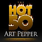 Art Pepper The Hot 50 - Art Pepper (Fifty Classic Tracks)