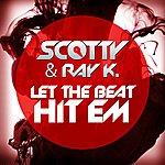 Scotty Let The Beat Hit'em