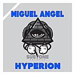 Miguel Angel Hyperion