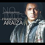 Francisco Araiza Legendary Recordings: Arias From Mozart To Wagner