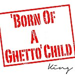 King Born Of A Ghetto' Child