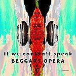 Beggars Opera If We Couldn't Speak (Ep)