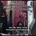 Mike Bailey Can We Make Love (Instrumental) [Feat. Horace Washington & Crayge Lindesay]
