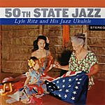 Lyle Ritz 50th State Jazz