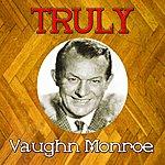 Vaughn Monroe Truly Vaughn Monroe
