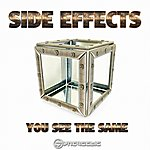 Side Effects You See The Same