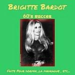 Brigitte Bardot Sixties Succès