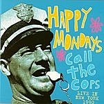 Happy Mondays Call The Cops - Live In New York 1990