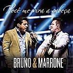 Bruno & Marrone Você Me Vira A Cabeça (Me Tira Do Sério)