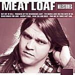 Meat Loaf Milestones - Meat Loaf