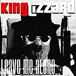 King Lizzard Leave Me Alone - Single