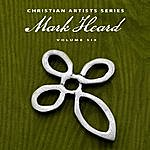 Mark Heard Christian Artists Series: Mark Heard, Vol. 6