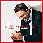 Johnny Reid A Christmas Gift To You