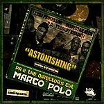 Marco Polo Astonishing (Feat. Large Professor, Inspectah Deck, O.C., Tragedy Khadafi & Dj Revolution)