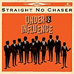 Straight No Chaser Under The Influence: Ultimate Edition
