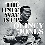 Quincy Jones The Only Way Is Up - Keepin' Romance Alive