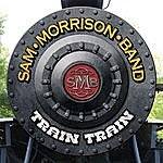 Sam Morrison Band Train Train