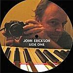 John Erickson Side One