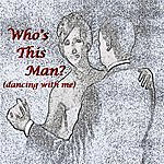 John Who's This Man? (Dancing With Me)