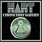 Hart I Think They Watch'n