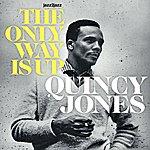 Quincy Jones The Only Way Is Up - Always Summer