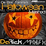 Da Rick Da Boy Tommy's Halloween Mashed Original Extended Mix