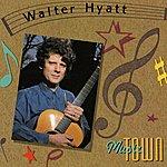 Walter Hyatt Music Town