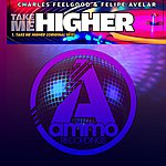 Charles Feelgood Take Me Higher (Original Mix)