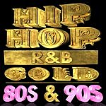 Cover Art: Hip Hop R&B Gold 80s & 90s