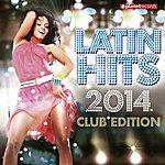 Cover Art: Latin Hits 2014 Club Edition (Kuduro, Salsa, Bachata, Merengue, Reggaeton, Fitness, Mambo, Timba, Cubaton, Dembow, Cumbia)