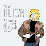 Cover Art: This Is The Town: A Tribute To Nilsson (Volume 1)