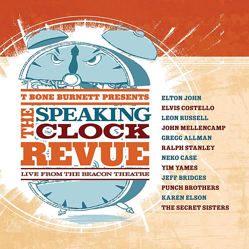 Cover Art: T Bone Burnett Presents The Speaking Clock Revue Live From The Beacon Theatre