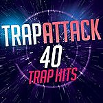 Cover Art: Trap Attack - 40 Trap Hits