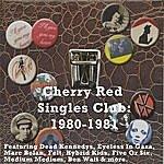 Cover Art: Cherry Red Singles Club: 1980-1981